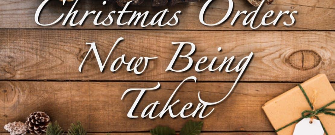 Christmas Orders Now Being Taken